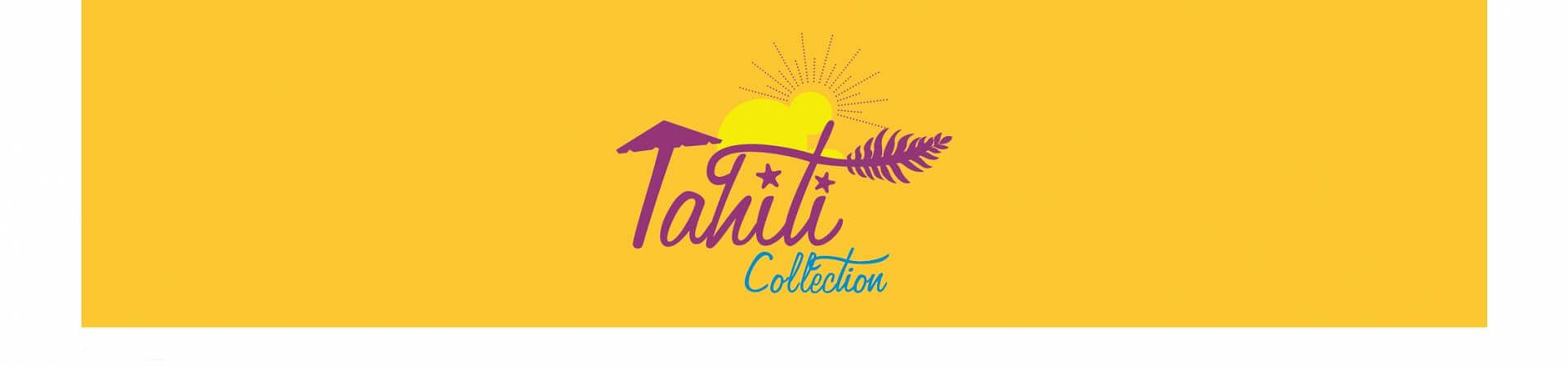 Tahiti Collection